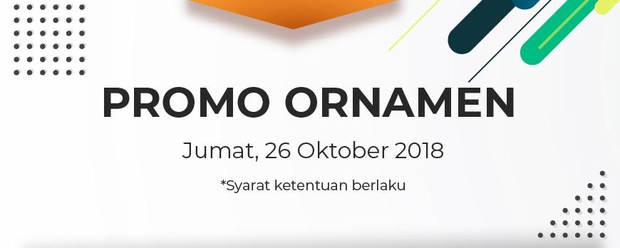 Promo Ornamen Jumat 26/10/18