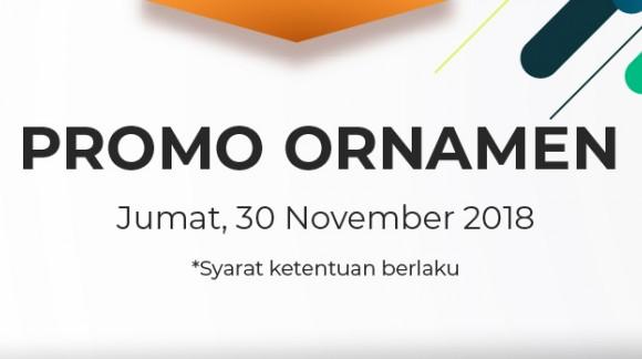 Promo Ornamen Jumat 30/11/18